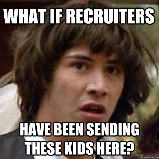 what if recruiters have been sending these kids here - conspiracy keanu