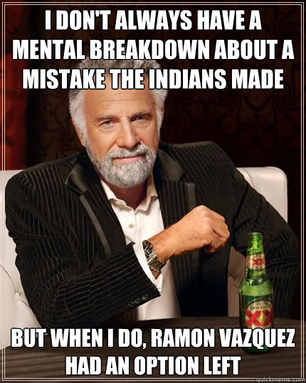 i dont always have a mental breakdown about a mistake the i - Most Interesting Man
