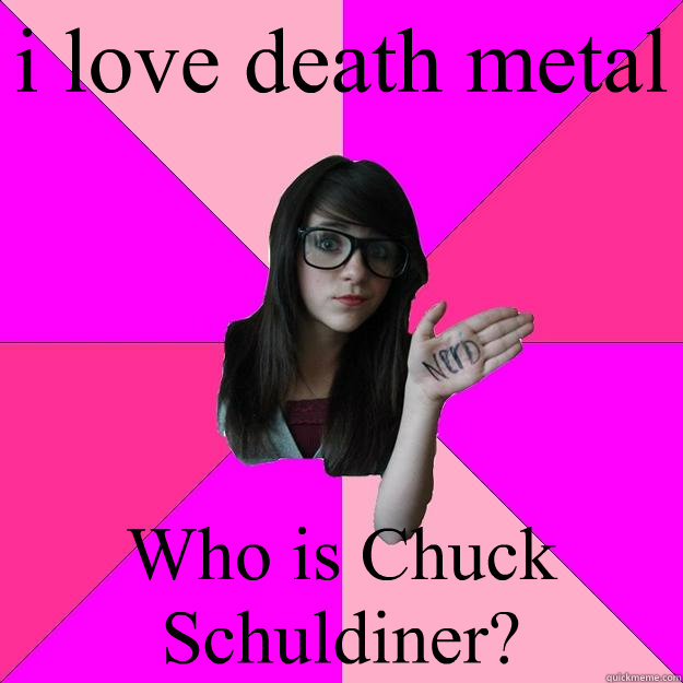 i love death metal who is chuck schuldiner - Idiot Nerd Girl