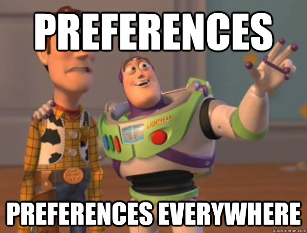 preferences preferences everywhere - Buzz Lightyear