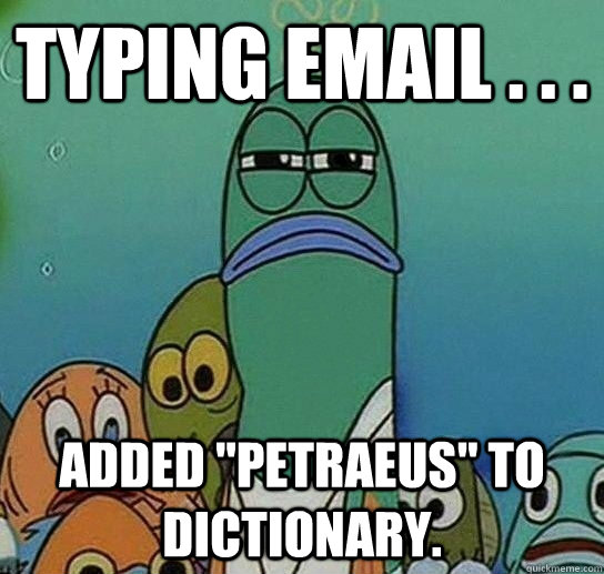 typing email added petraeus to dictionary - Serious fish SpongeBob