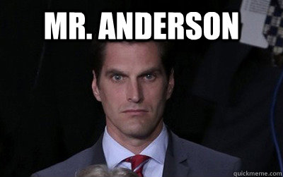 mr anderson  - Menacing Josh Romney