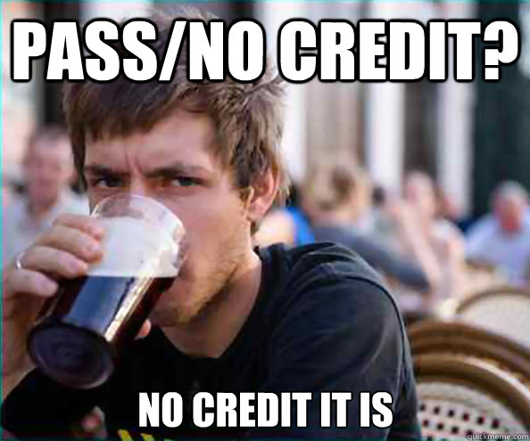 passno credit no credit it is - Lazy College Senior