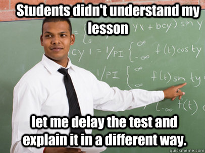 students didnt understand my lesson let me delay the test a - Good Guy Teacher