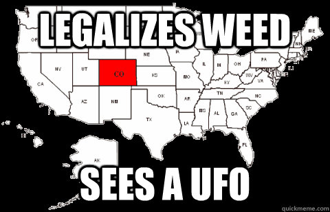 legalizes weed sees a ufo - Colorado