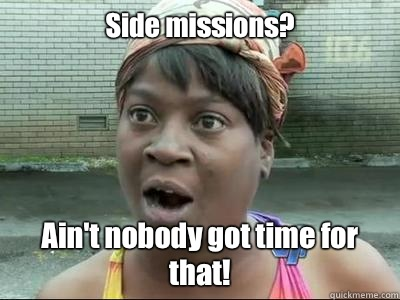 Side missions Aint nobody got time for that - Sweet Brown KPsi