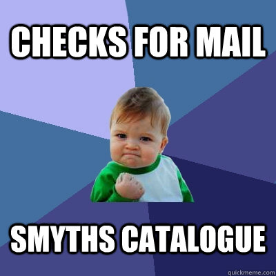 checks for mail smyths catalogue - Success Kid
