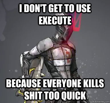 i dont get to use execute because everyone kills shit too q - Zero Problems