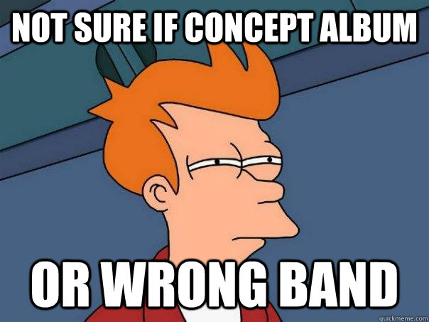 not sure if concept album or wrong band - Futurama Fry