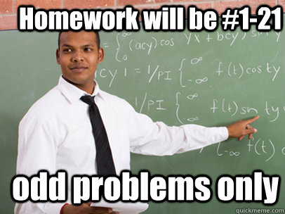homework will be 121 odd problems only - Good Guy Teacher