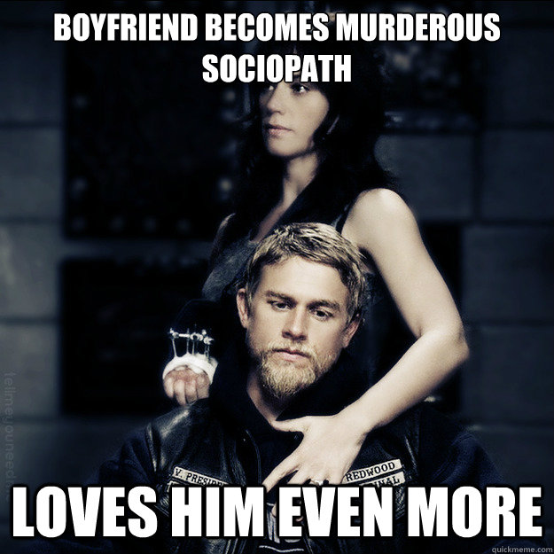 boyfriend becomes murderous sociopath loves him even more - SOA Logic