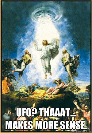 ufo thaaat makes more sense - Gangster Jesus