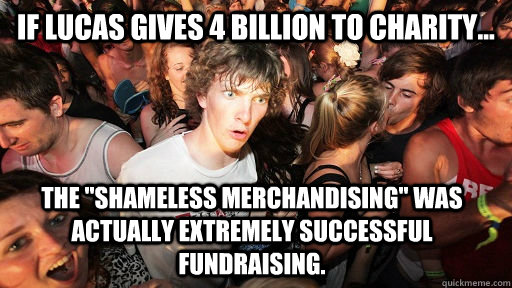 if lucas gives 4 billion to charity the shameless mercha - Sudden Clarity Clarence