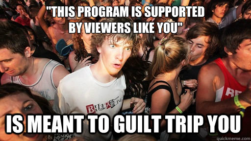 this program is supported by viewers like you is meant to - Sudden Clarity Clarence