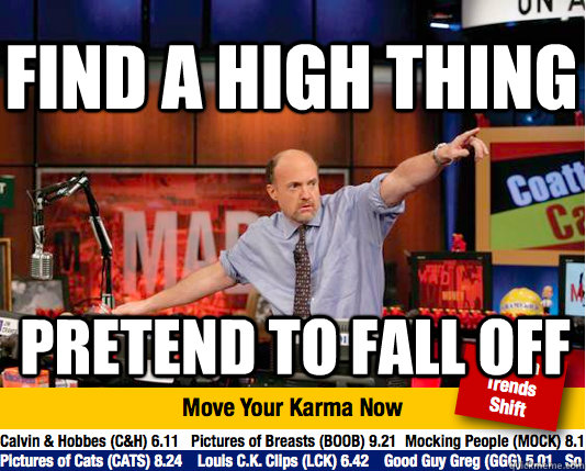 find a high thing pretend to fall off - Mad Karma with Jim Cramer