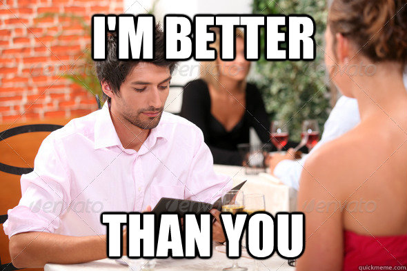 im better than you -