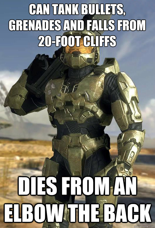 can tank bullets grenades and falls from 20foot cliffs die - Master Chief