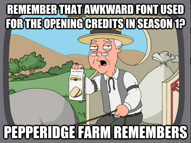 remember that awkward font used for the opening credits in s - Pepperidge Farm Remembers