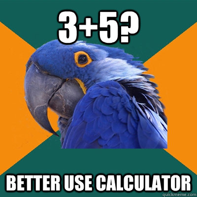 35 better use calculator - Paranoid Parrot