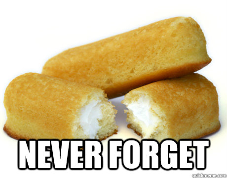 never forget - Twinkie