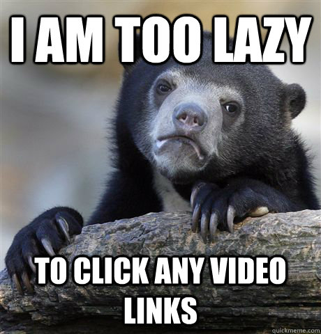 i am too lazy to click any video links - Confession Bear