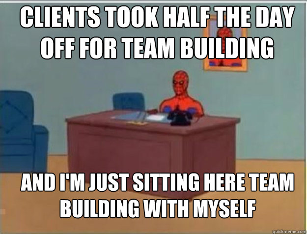 clients took half the day off for team building and im just - spiderman desk