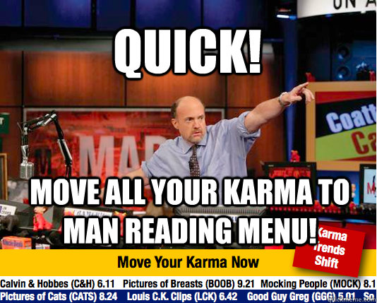 quick move all your karma to man reading menu - Mad Karma with Jim Cramer