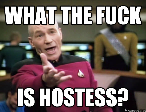 what the fuck is hostess - Annoyed Picard HD
