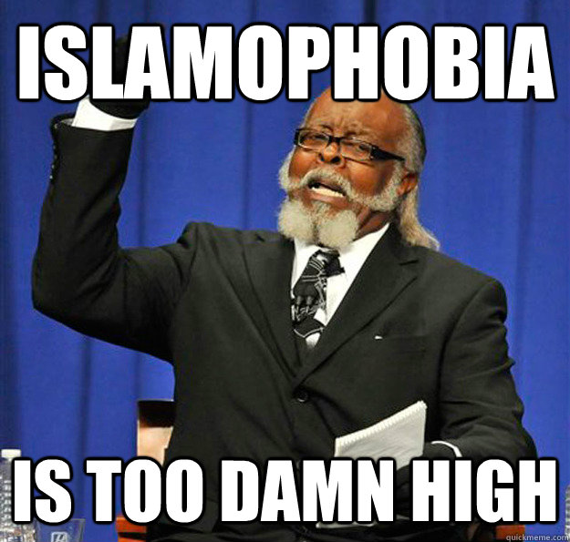 islamophobia is too damn high - Jimmy McMillan