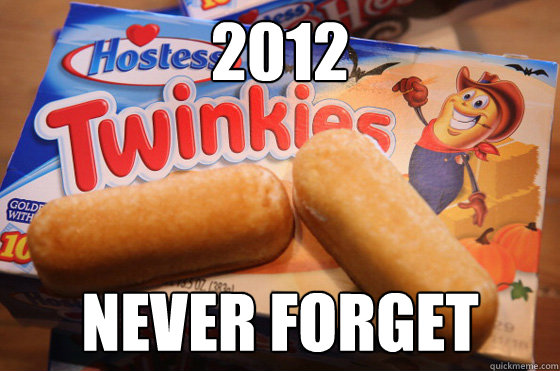 2012 never forget - Twinkies