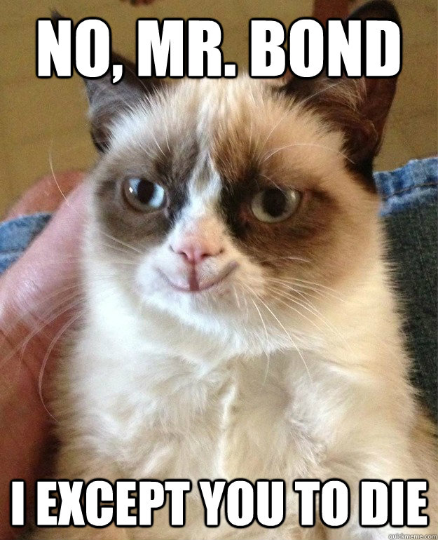 no mr bond i except you to die - 