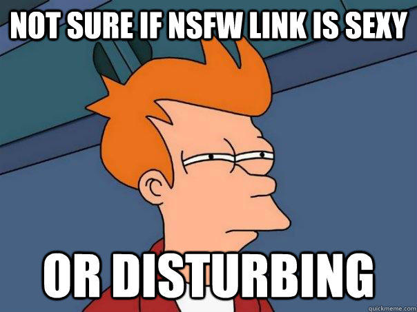 not sure if nsfw link is sexy or disturbing - Futurama Fry
