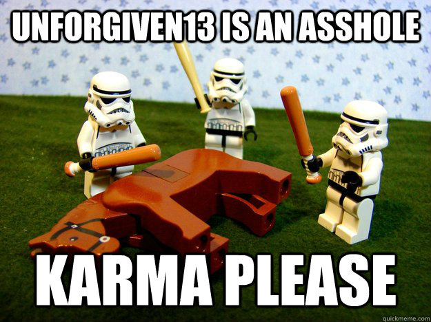 unforgiven13 is an asshole karma please - Beating a Dead Horse