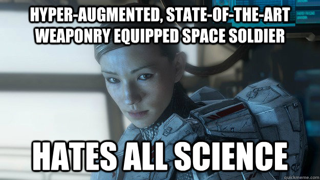 hyperaugmented stateoftheart weaponry equipped space so - Scumbag Sarah Palmer