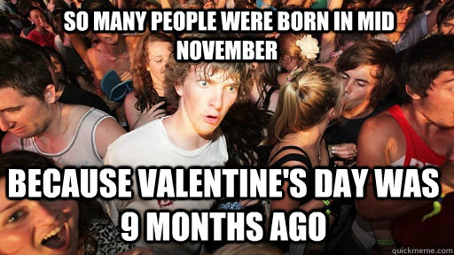 so many people were born in mid november because valentine - Sudden Clarity Clarence