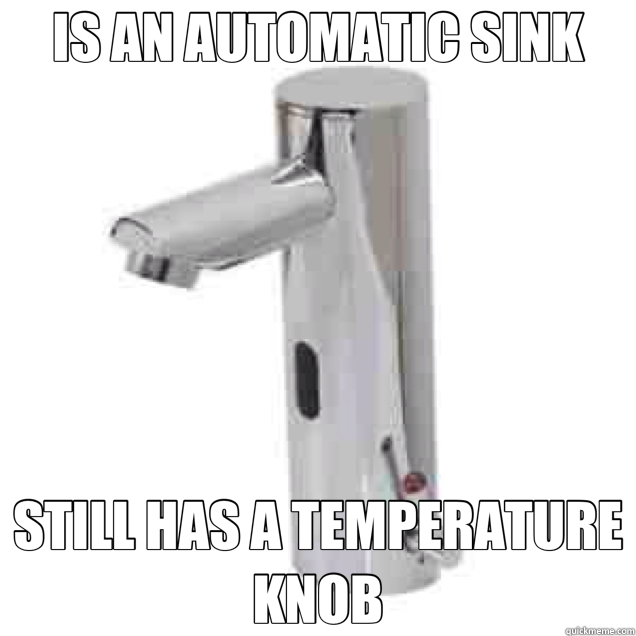 IS AN AUTOMATIC SINK STILL HAS A TEMPERATURE KNOB - good guy faucet