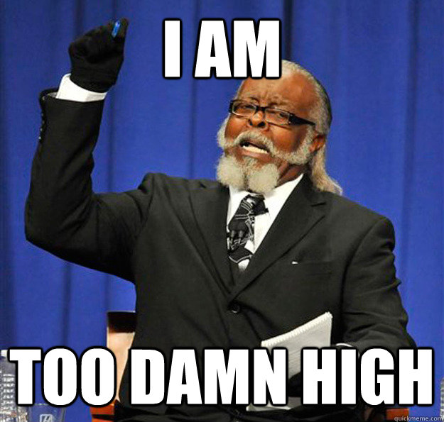 i am too damn high - Jimmy McMillan