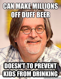 can make millions off duff beer doesnt to prevent kids from -