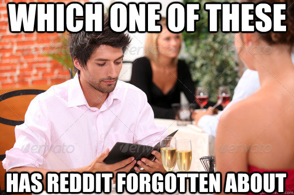 which one of these has reddit forgotten about -