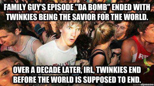 family guys episode da bomb ended with twinkies being the - Suddenly Clarity Clarence