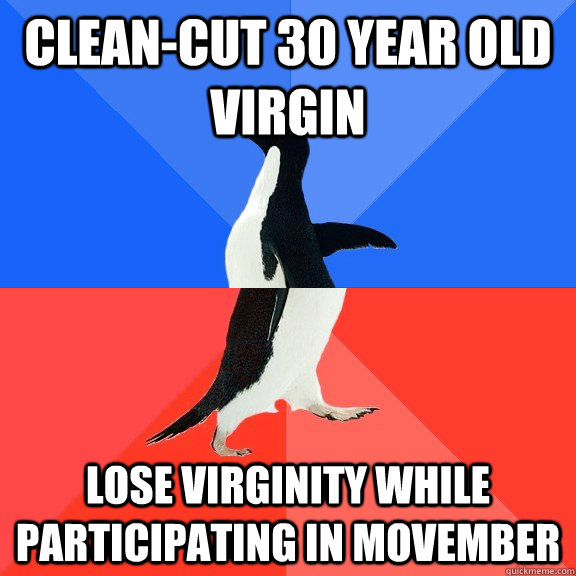 cleancut 30 year old virgin lose virginity while participat - Socially Awkward Awesome Penguin