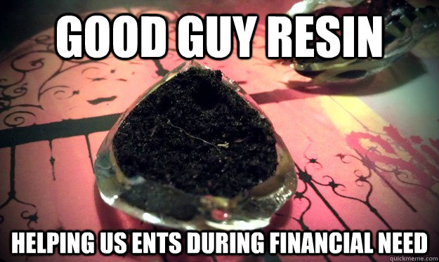 good guy resin helping us ents during financial need - Good Guy Resin