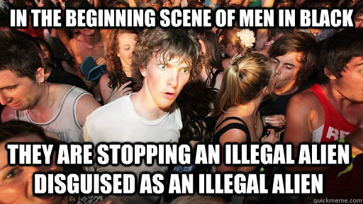 in the beginning scene of men in black they are stopping an  - Sudden Clarity Clarence