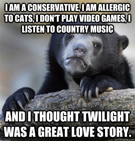 i am a conservative i am allergic to cats i dont play vid - Confession Bear
