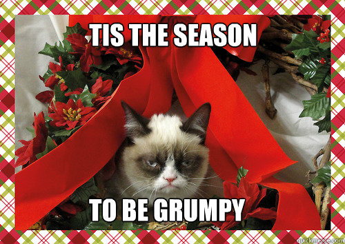 tis the season to be grumpy - merry christmas