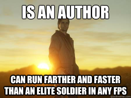 is an author can run farther and faster than an elite soldie -