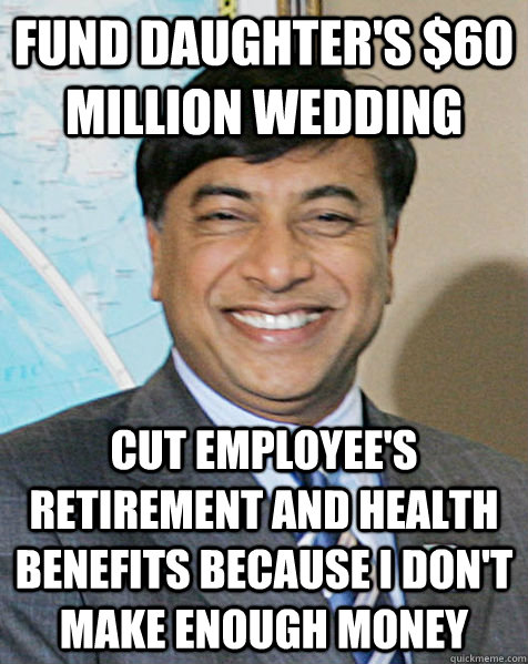 fund daughters 60 million wedding cut employees retiremen - Scumbag lakshmi mittal