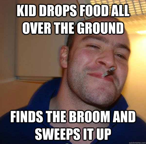 kid drops food all over the ground finds the broom and sweep - Good Guy Greg