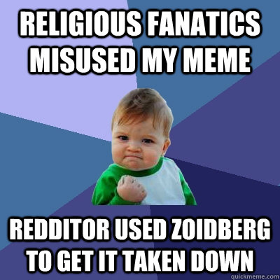 religious fanatics misused my meme redditor used zoidberg to - Success Kid