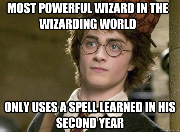 most powerful wizard in the wizarding world only uses a spel - Scumbag Harry Potter